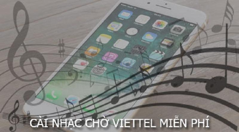 Cách cài nhạc chờ Viettel đơn giản và dễ dàng nhất